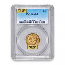 $5 Liberty Gold Half Eagle PCGS MS61 (Random)